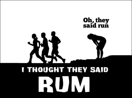 Thought they said rum